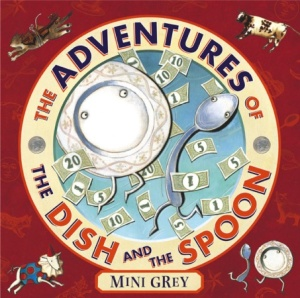 Cover of The Adventures of the Dish and the Spoon by Mini Grey